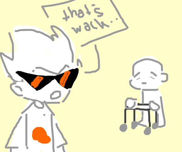 dirk Strider saying that's wack to old man