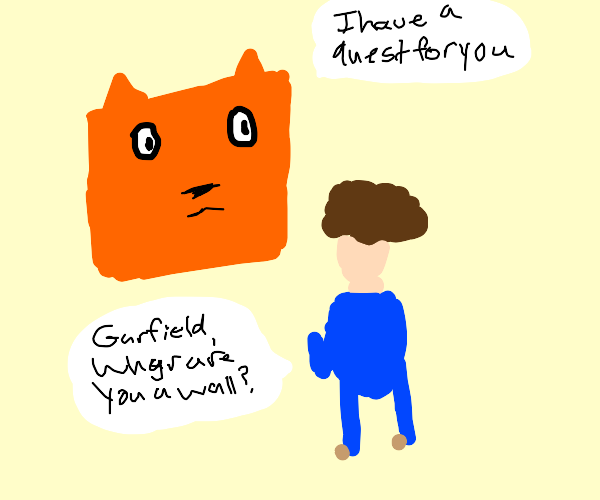 garfield is a wall and has a quest for Jon