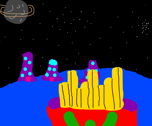 French Fries on an Alien Planet