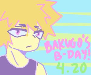 Its Bakugo's B-day 4.20
