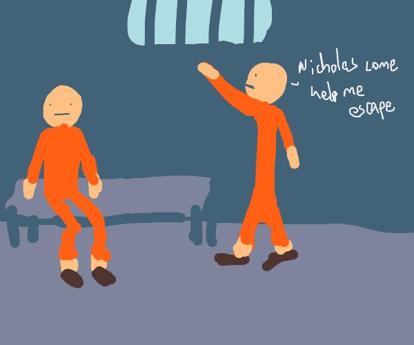 Guy named Nicholas in prison