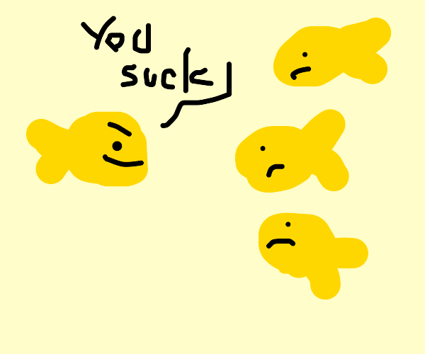 goldfish is mean to three other goldfish