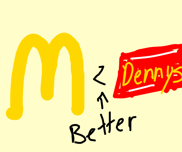 mcdonald's logo.. but denny's is better