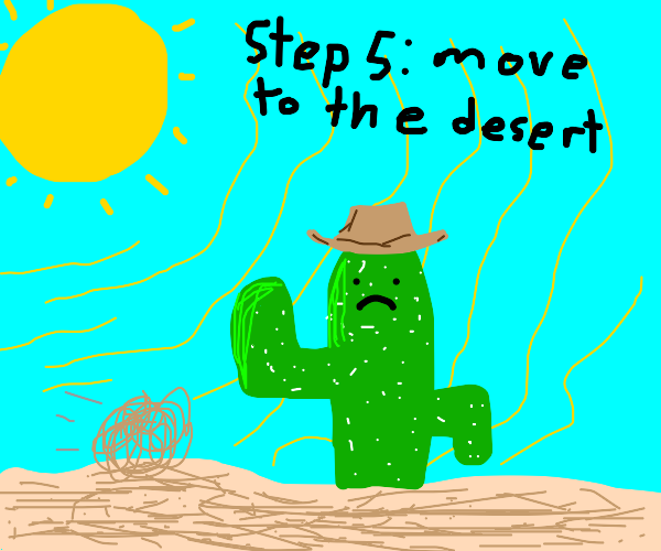 step 4: make people think you're a cactus