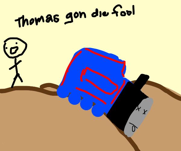 thomas gon die fool