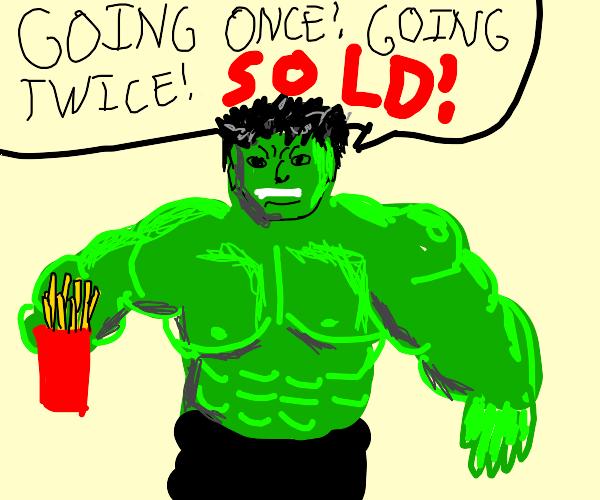 Hulk auctioning French Fries