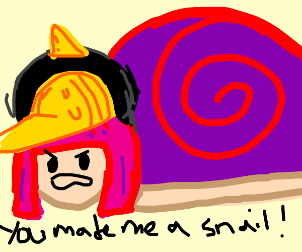 """""""Hot Pants"""" blames you for making her a snail"""