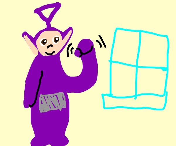 Tinky-Winky (Teletubbies) threatens a window