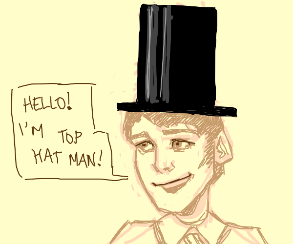 Top-hat man introduces himself