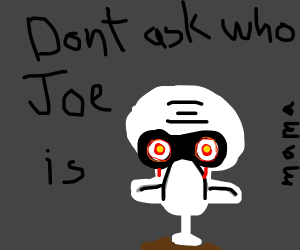 Whos Joe Drawception Well you're in luck, because here they come. whos joe drawception