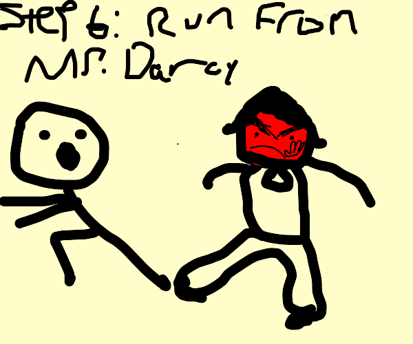 Step 5: slap Mr Darcy in the face