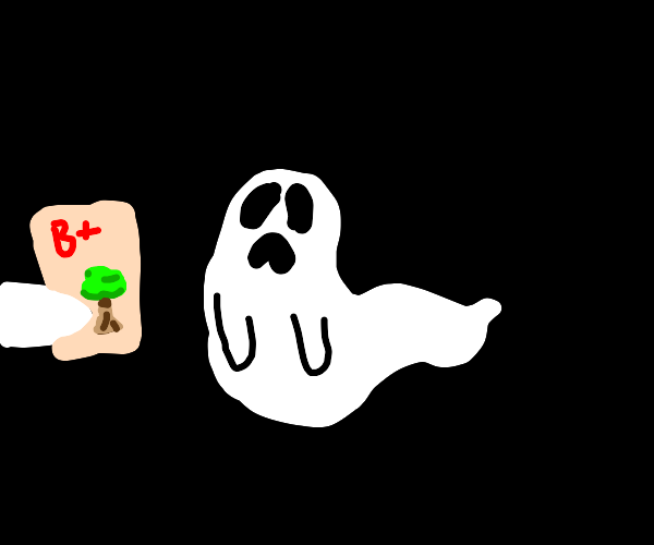 ghost student showing a drawing gets a b+
