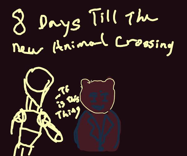 8 days till New animal crossing :)