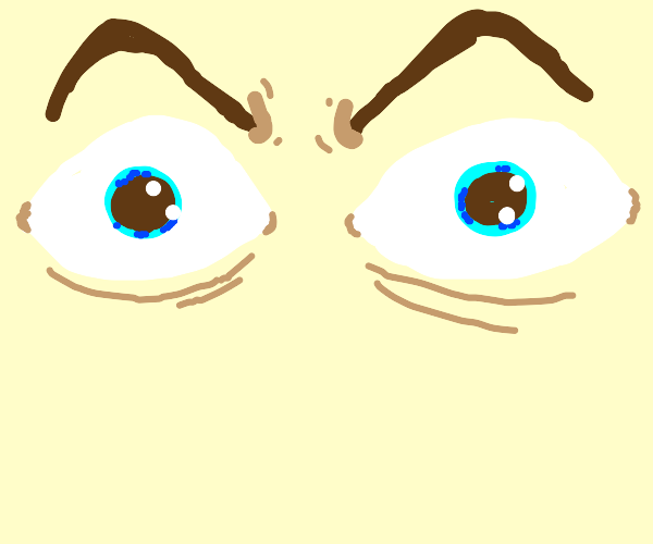 big intense eyes