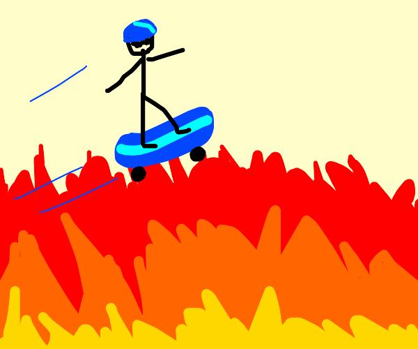 Skateboarding across the burning inferno