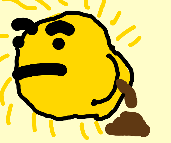 the sun is taking a poopy