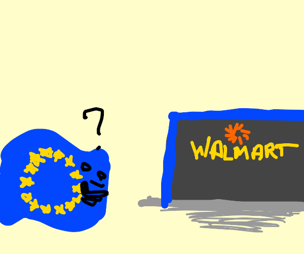 the eu thinks about going to walmart