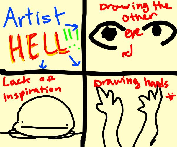 artist hell!!!!!!!