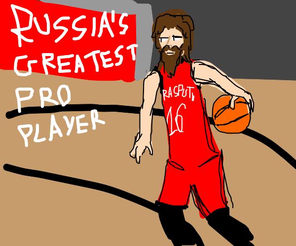 Rasputin if he was a basketball player