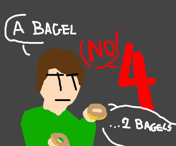 The four screams at a bagel