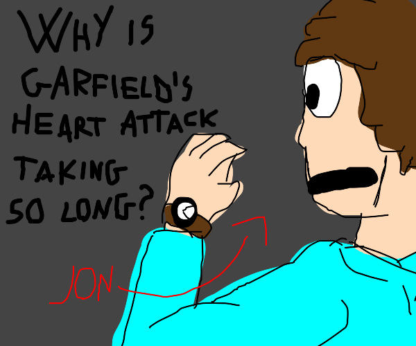 """""""Time to die, Garfield,"""" thought Jon."""