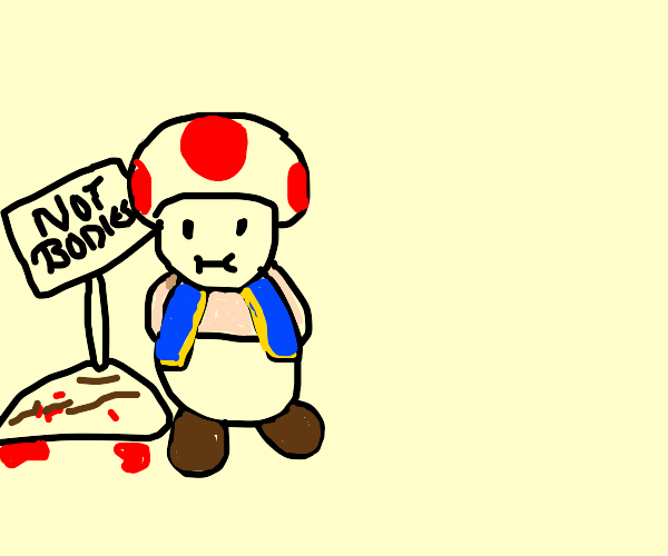 Toad hides the bodies
