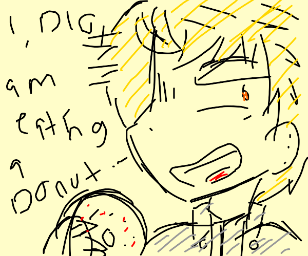 but it was I dio eating a doughnut