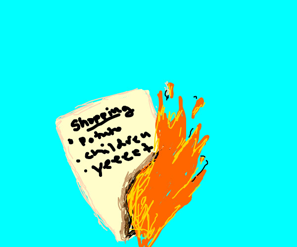 Shopping list has caught on fire