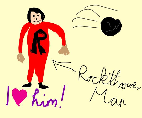 my favorite superhero, Rockthrower Man!