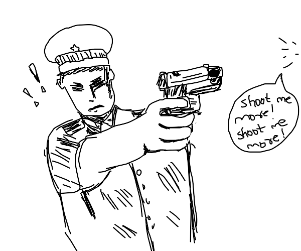 Masochist wants cop to keep shooting him