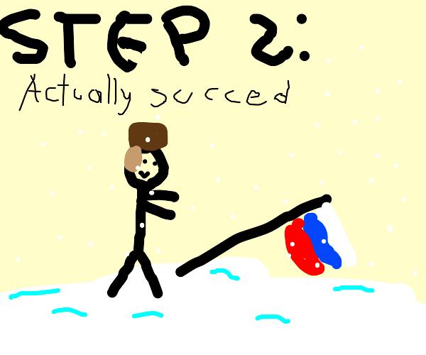 Step 1: invade russia in winter