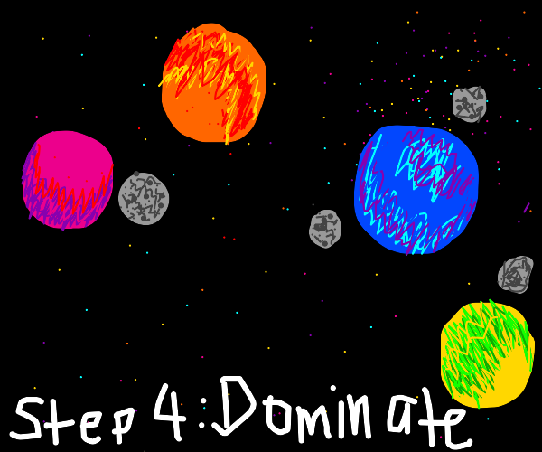 Step 4: Dominating the solar system