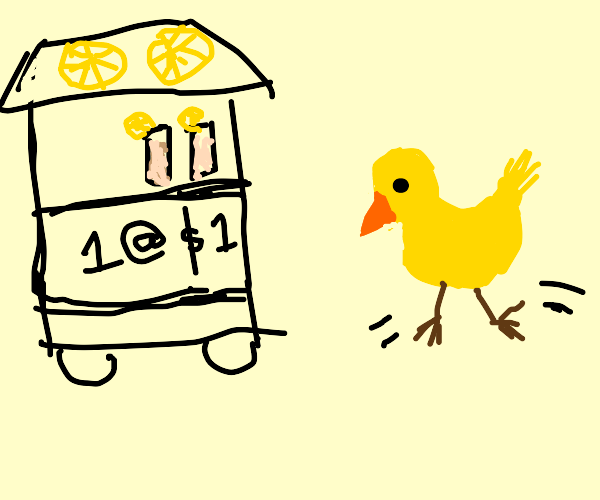 The duck walked up to the lemonade stand.