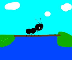 A giant ant crosses a bridge