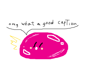Blob man is wowed by the previous caption