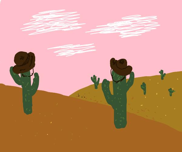 You've yee'd your last haw, cactus cowboy