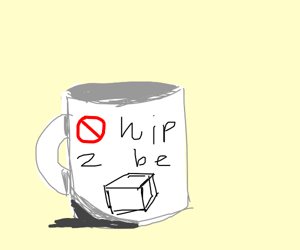 mug says its not hip to be square