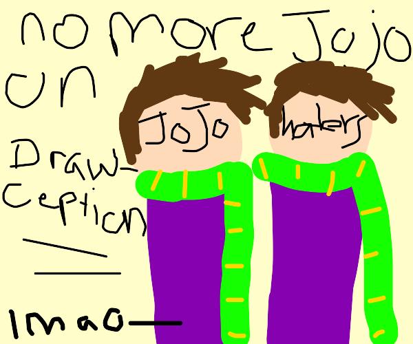 Jojo haters make jojo illegal in drawception