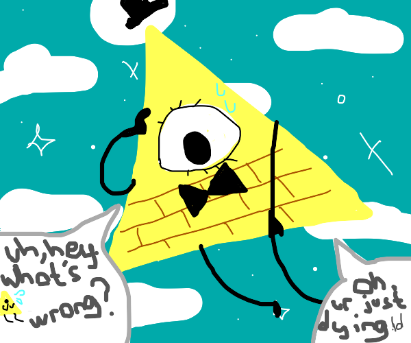 Bill Cipher asks what's wrong