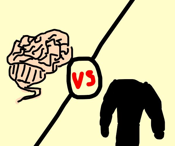 Mind versus Body