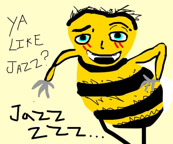 Ya like JAZZZZZZ? Bee movie