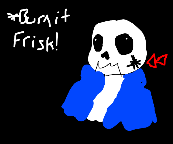 Sans wants you to BURN the spider on him BURN