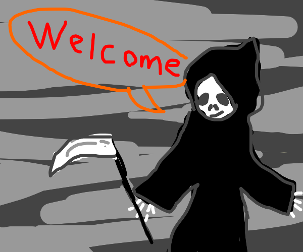 Death saying welcome
