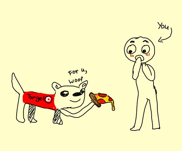 target dog gives u pizza