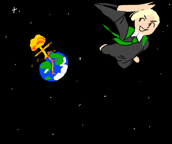 draco malfoy nukes earth, blasts him to space