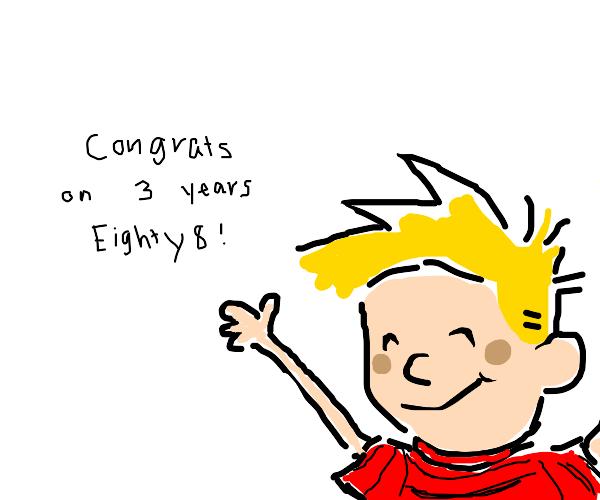 Happy 3 Years, Eighty8!