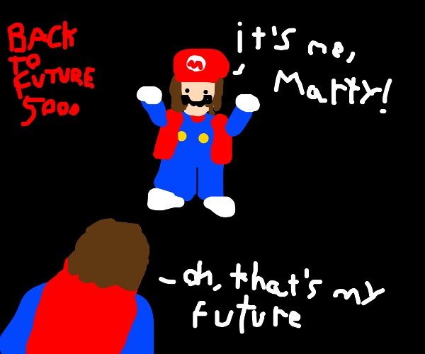 In the future, Marty McFly becomes a plumber