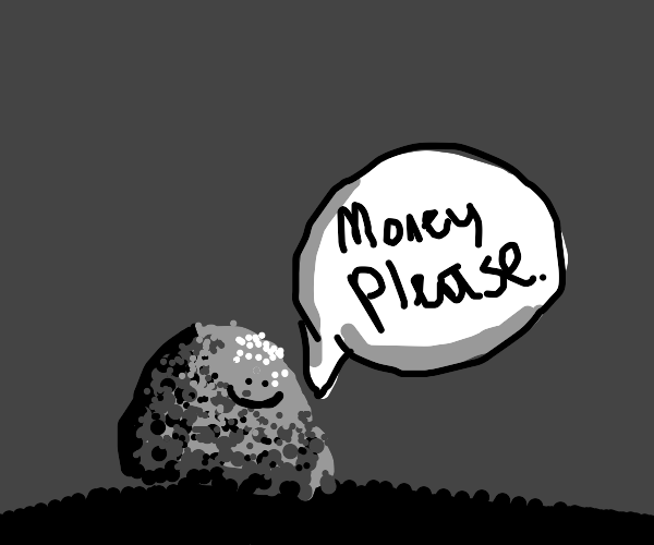 begging rock wants money