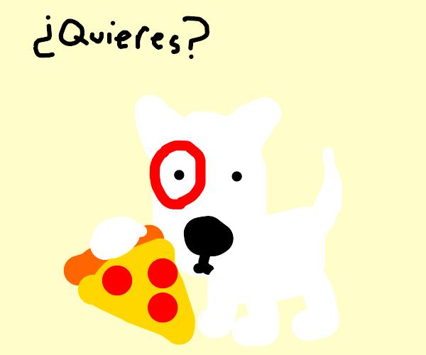 Bullseye the dog gives you pizza