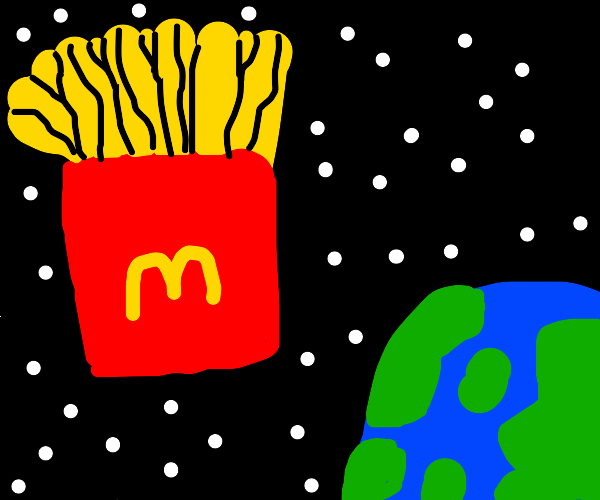 Fries in space